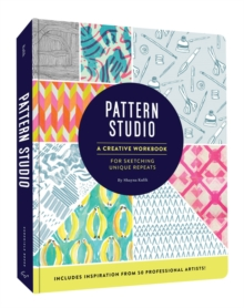 Pattern Studio : A Creative Workbook for Sketching Unique Repeats, Notebook / blank book Book