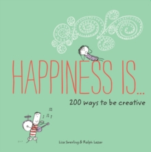 Happiness Is . . . 200 Ways to Be Creative, Paperback Book
