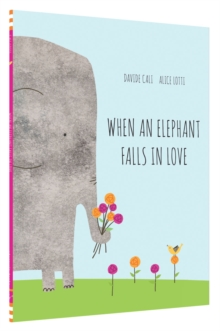 When an Elephant Falls in Love, Hardback Book