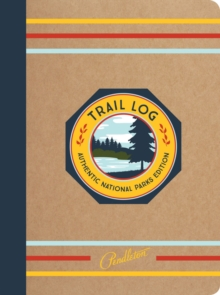 Pendleton Trail Log : Authentic National Parks Edition, Record book Book