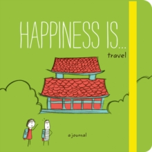 Happiness is ... Travel : A Journal, Notebook / blank book Book