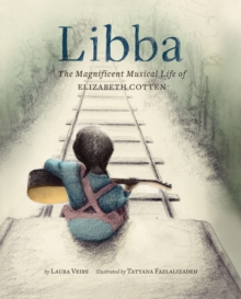 Libba : The Magnificent Musical Life of Elizabeth Cotten, Hardback Book