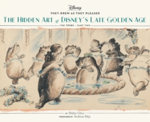 They Drew as They Pleased Vol. 3 : The Hidden Art of Disney's Late Golden Age (The 1940s - Part Two), Hardback Book