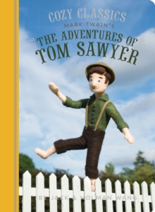 Cozy Classics: The Adventures of Tom Sawyer, Board book Book