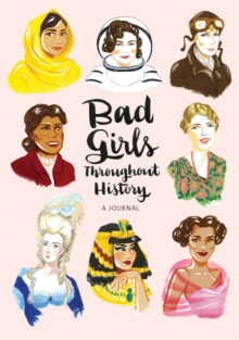 Bad Girls Throughout History : A Journal, Notebook / blank book Book