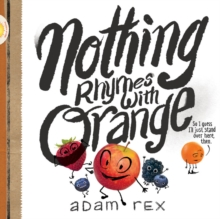 Nothing Rhymes with Orange, Hardback Book