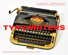 Typewriters : Iconic Machines from the Golden Age of Mechanical Writing, Hardback Book