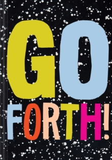 Go Forth!, Hardback Book