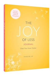 The Joy of Less Journal : Clear Your Inner Clutter, Notebook / blank book Book