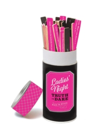 Ladies' Night Truth or Dare : Pick-A-Stick, Cards Book