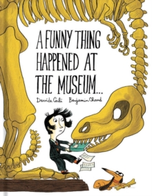 A Funny Thing Happened at the Museum . . ., Hardback Book
