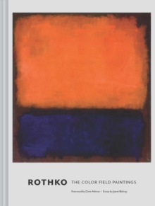 Rothko : The Color Field Paintings, Hardback Book