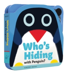 Who's Hiding with Penguin?, Board book Book
