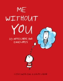 Me Without You Notes : 20 Notecards and Envelopes, Cards Book