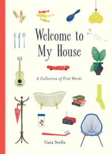 Welcome to My House : A Collection of First Words, Hardback Book