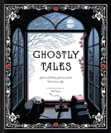 Ghostly Tales : Spine-Chilling Stories of the Victorian Age, Hardback Book
