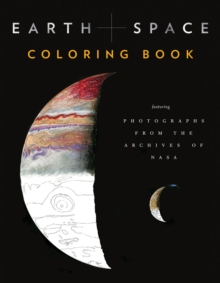 Earth and Space Coloring Book : Featuring Photographs from the Archives of NASA, Paperback Book