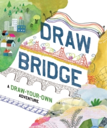 Draw Bridge : A Draw-Your-Own Adventure, Paperback / softback Book