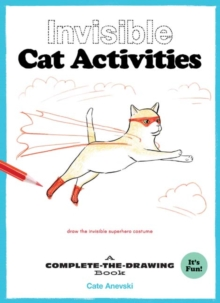 Invisible Cat Activities : A Complete-the-Drawing Book, Paperback / softback Book