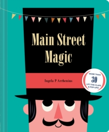 Main Street Magic : More than 30 lift-the-flaps & pop-ups!, Hardback Book