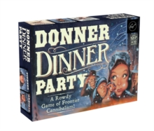 Donner Dinner Party : A Rowdy Game of Frontier Cannibalism!, Game Book