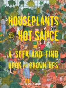 Houseplants and Hot Sauce : A Seek-and-Find Book for Grown-Ups, Hardback Book