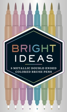 Bright Ideas: 8 Metallic Double-Ended Colored Brush Pens : 8 Colored Pens, General merchandise Book