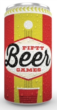 Drink! : 50 Beer Games, Game Book
