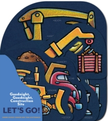 Goodnight, Goodnight, Construction Site: Let's Go!, Board book Book