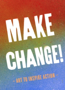 Make Change! : Art to Inspire Action, EPUB eBook
