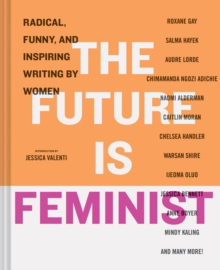 Future is Feminist, Hardback Book