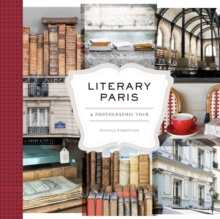 Literary Paris : A Photographic Tour, EPUB eBook