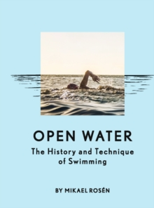 Open Water : The History and Technique of Swimming, EPUB eBook