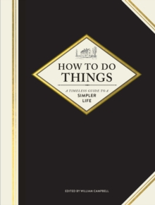 How to Do Things : A Timeless Guide to a Simpler Life, Hardback Book