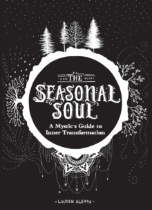 Seasonal Soul : A Mystic's Guide to Inner Transformation, Paperback / softback Book