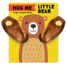 Hug Me Little Bear: Finger Puppet Book, Hardback Book