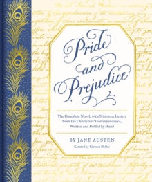 Pride and Prejudice : The Complete Novel, with Nineteen Letters from the Characters' Correspondence, Written and Folded by Hand, Hardback Book