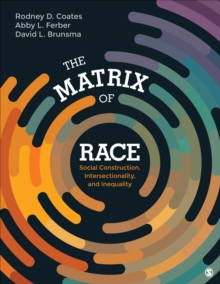 The Matrix of Race : Social Construction, Intersectionality, and Inequality, Paperback Book