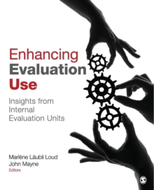Enhancing Evaluation Use : Insights from Internal Evaluation Units, Paperback Book