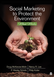 Social Marketing to Protect the Environment : What Works, PDF eBook
