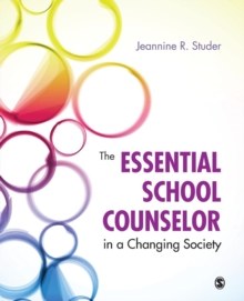 The Essential School Counselor in a Changing Society, Paperback Book