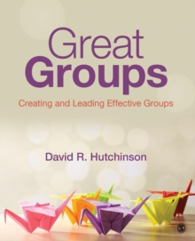 Great Groups : Creating and Leading Effective Groups, Paperback Book