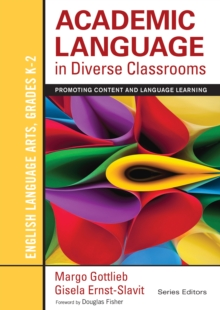 Academic Language in Diverse Classrooms: English Language Arts, Grades K-2 : Promoting Content and Language Learning, EPUB eBook