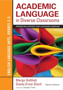 Academic Language in Diverse Classrooms: English Language Arts, Grades 3-5 : Promoting Content and Language Learning, EPUB eBook