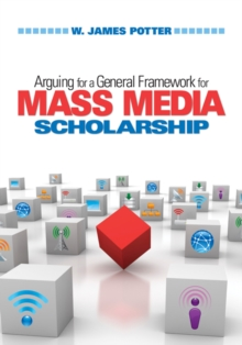 Arguing for a General Framework for Mass Media Scholarship, EPUB eBook