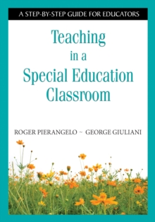 Teaching in a Special Education Classroom : A Step-by-Step Guide for Educators, EPUB eBook