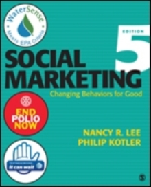 Social Marketing : Changing Behaviors for Good, Paperback / softback Book