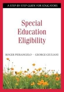 Special Education Eligibility : A Step-by-Step Guide for Educators, PDF eBook