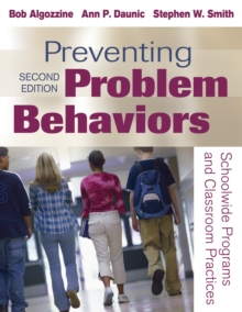 Preventing Problem Behaviors : Schoolwide Programs and Classroom Practices, PDF eBook