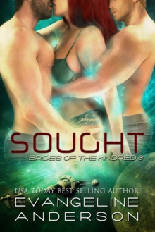 Sought...Book 3 in the Brides of the Kindred series, EPUB eBook